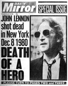 John Lennon shot dead - Newspaper The Beatles New York Liverpool Signed Old Retro Newspaper Front Pages, Old Newspaper, Newspaper Article, Les Beatles, Newspaper Headlines, Dangerous Minds, Across The Universe, Cultura Pop, World History