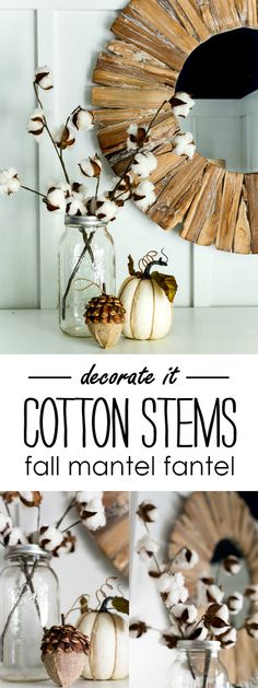 Simple Mantel with Cotton Stems - Fall Mantel Fantel Decorating Ideas with Cotton Stems and Driftwood Miror