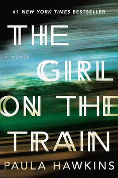 The Girl on the Train - Paula Hawkins' debut psychological thriller - 12/20/15: just okay