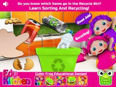 Kids learn all about recycling! https://itunes.apple.com/us/app/preschool-edukitchen-free/id587107345?mt=8