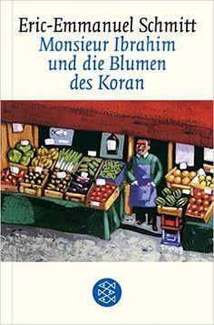 Monsieur Ibrahim und die Blumen des Koran. Erzählung: Amazon.de: Eric-Emmanuel Schmitt, Annette Bäcker, Paul Bäcker: Bücher
