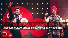 'Ki Banu Duniya Da' - Gurdas Maan feat. Diljit Dosanjh & Jatinder Shah -...