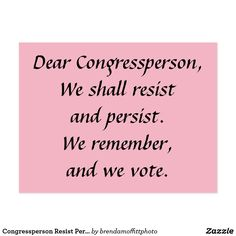 Congress acts like we don't remember their voting records or don't have access to the internet to look them up. Congressperson Resist Persist Remember Vote pink postcard #theresistance