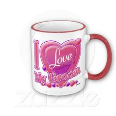 I Love My Groom pink/purple - Heart Coffee Mugs from Zazzle.com. T-Shirts. With http://www.facebook.com/HudieGramGraphics