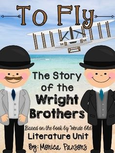"""This 53-page unit is an awesome unit if you are studying the Wright brothers or the history of flight! I created this unit based on the story, """"To Fly - The Story of the Wright Brothers."""" I created this for my fourth grade classroom and have included a list of Common Core standards addressed in the free preview of my product."""