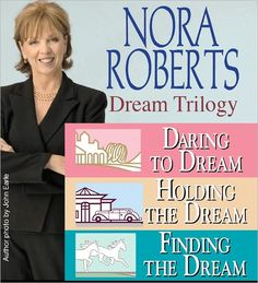 Dream Trilogy by Nora Roberts-Out of all of Nora Roberts books this Trilogy was my Favorite :)