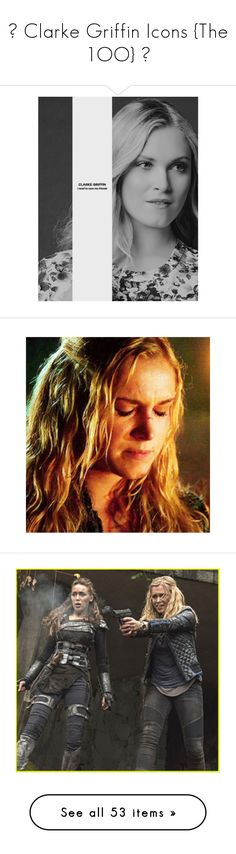 """""""☢ Clarke Griffin Icons {The 1OO} ☢"""" by ladybirdamirah ❤ liked on Polyvore featuring eliza taylor, the 100, dresses, bob morley, people, lexa, 100, accessories, hats and the100"""