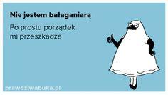 Prawdziwa Buka: Nie jestem bałaganiarą...