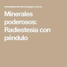 Minerales poderosos: Radiestesia con péndulo
