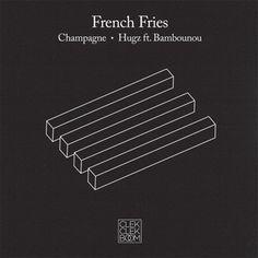 French Fries - Champagne / Hugz