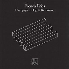French Fries - Champagne / Hugz