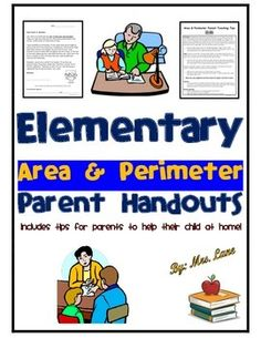 This item includes tips for parents to help their child at home with elementary area and perimeter skills. Very convenient for busy teachers and students alike.------------------------------------------------------------------------------------------------INCLUDES:-Parent Letter (encourages help at home)-Area and Perimeter Parent Teaching Tips (Includes basic concepts and learning objectives and suggested activities Which will support the skill at…