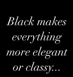 Motivational Quotes For Women Discover Black hair accessories handmade Black Noir, Black And White, How To Have Style, All Black Everything, Shades Of Black, Fashion Quotes, Black Magic, Back To Black, Inspirational Quotes