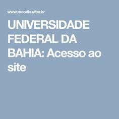 UNIVERSIDADE FEDERAL DA BAHIA: Acesso ao site