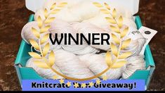 WINNER Unboxing Knitcrate Yarn Review & Giveaway!