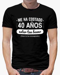 Camiseta 40 Años Para Estar Tan Bueno v2 (Fondo Oscuro)