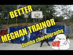 Better - Meghan Trainor - Zumba choreography