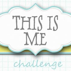 This Is Me Challenge: Welcome!