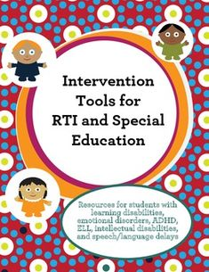 Intervention Tools for RTI and Special Education. A book of plans, resources, and more to help with setting up a successful RTI
