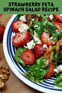 Strawberry Feta Salad Recipe Ingredients: 4 cups Spinach 1 T Extra Virgin Olive Oil 2 T Balsamic Vinegar 1/8 t Black Pepper 2 cups Strawberries, sliced 1 cup Walnuts 1/2 cup Feta Cheese
