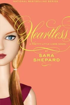 Heartless (Pretty Little Liars, Book 7) by Sara Shepard. $8.99. Author: Sara Shepard. Publisher: HarperTeen; 1 edition (June 8, 2010). Series - Pretty Little Liars (Book 7). Reading level: Ages 14 and up