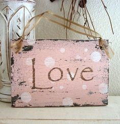 LOVE 9 x 5 Shabby Cottage Pink VALENTINES by thebackporchshoppe