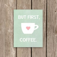 Kitchen Decor, Coffee Art Print, But First Coffee, Typography in Pink and Mint Green, 8x10 Inch