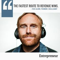 """""""The fastest route to revenue wins."""""""