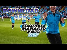 DOWNLOAD FILE APK FOOTBALL MANAGER MOBILE 2017 ANDROID