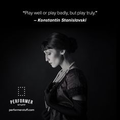 Find the truth in every line you speak. #stanislavski #quoteoftheday #actor #acting #theatre #thespian #instatheatre #performerstuff #actwellyourpart #dailyinspiration