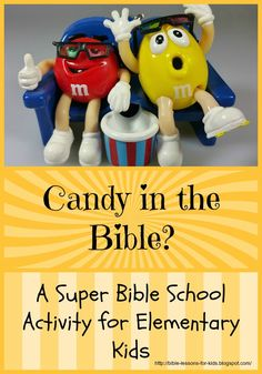 By Kathy Vincent Did you know that M&M's are in the Bible? Or how about the candy bar Snickers? OK. OK. Maybe these yummy treats aren'...