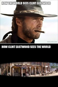 The post How Clint Eastwood Sees The World appeared first on Common Sense Evaluation. Funny Cute, The Funny, Funny Jokes, Hilarious, Vs The World, Star Wars, Clint Eastwood, Twisted Humor, Just For Laughs
