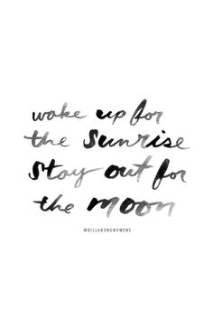 Wake up for the sunrise // Quotes