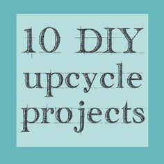 10 DIY Upcycle Project Ideas via The Shabby Creek Cottage, Most are quick and easy, and cheap. Diy Projects To Try, Crafts To Make, Craft Projects, Project Ideas, Diy Crafts, Craft Ideas, Recycled Crafts, Diy Ideas, Shabby