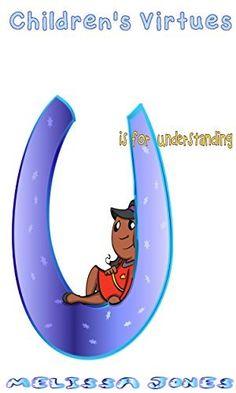 Children's #Book - Children's Virtues: U is for Understanding by Melissa Jones, http://www.amazon.com/dp/B00LU3IFX0/ref=cm_sw_r_pi_dp_n2R7tb0D5B927