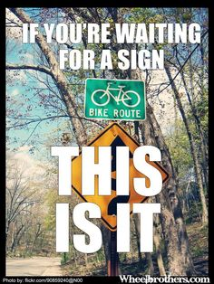 If you are waiting for a #sign, This is it. #Ride your #bike! For more great pics, follow www.bikeengines.com