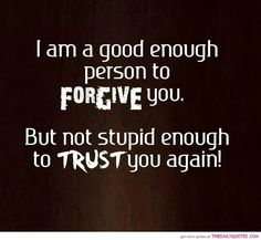 Forgive mot Trust!