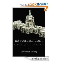 """Lawrence Lessig's new book """"Republic, Lost: How Money Corrupts Congress–and a Plan to Stop It,"""" lays out with incredible clarity the systemic corruption that led to the collapse of our economy. He then proposes a plan to stop it. I haven't reached the plan part yet, but his analysis of the financial collapse is really interesting."""
