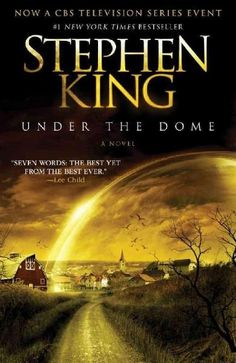 Under the Dome...HATED the ending. ugh