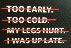 Love it! No Excuses!!
