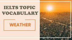 IELTS Vocabulary band 8 : weather