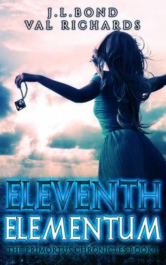Eleventh Elementum (The Primortus Chronicles, #1) by J.L. Bond and Val Richards His eyes...blue into utter blackness -