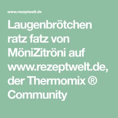 Laugenbrötchen ratz fatz von MöniZitröni auf www.rezeptwelt.de, der Thermomix ® Community