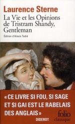 la vie et les opinions de Tristram Shandy, gentleman - Laurence Sterne