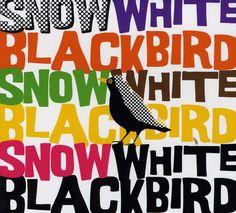 Snow Blackbird - Snow Blackbird