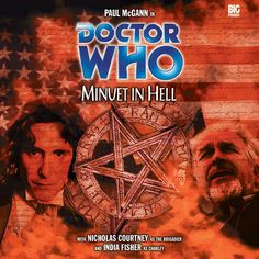 Minuet in Hell. Starring Paul McGann as the Doctor and India Fisher as Charley with Nicholas Courtney as the Brigadier Becky Lee, The Originals Actors, Fisher, Avant Garde Film, Doctor Who Poster, Eighth Doctor, Paul Mcgann, Big Finish, Sci Fi Tv Shows