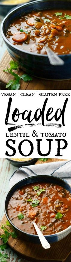Loaded Lentil and Tomato Soup is hearty, savory, satisfying. Great source of fiber, keeps you full for a long time.