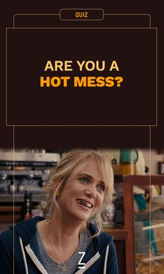 Are You a Hot Mess?