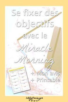 Réussir à se fixer des objectifs est une des promesses du livre The Miracle Morning d'Hal Elrod ! Découvrez mon avis ainsi que tout ce que j'ai retenu de cette méthode et obtenez ma fiche à imprimer (printable) gratuite pour noter ses objectifs dans chaque domaine sur lutetiaflaviae.com !