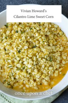 Vivian Howard's Cilantro Lime Sweet Corn : Per serving servings) Serving cup g Saturated g g g g g Side Recipes, Veggie Recipes, Mexican Food Recipes, New Recipes, Vegetarian Recipes, Healthy Recipes, Mexican Entrees, Vegetarian Barbecue, Dishes Recipes